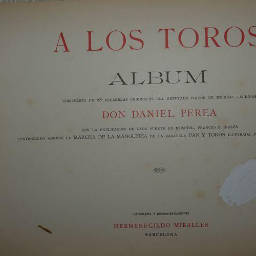 PEREA (Don Daniel). A los Toros. Computed album of 28 original acuarelas of the …