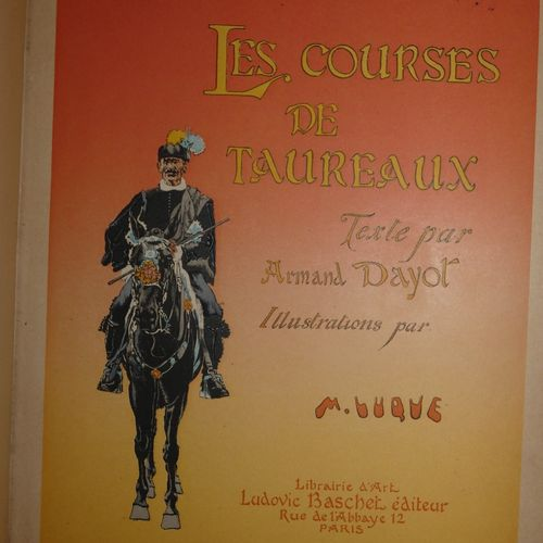 DAYOT (ARMAND). The Bullfights. Illustrations by Luque. Paris, Librairie d'Art L…