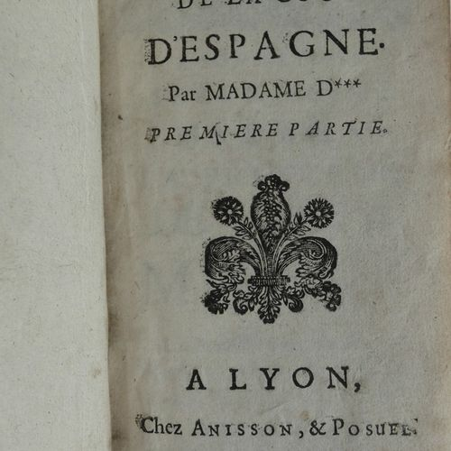 [AULNOY (Madame d')]. Memoirs of the Court of Spain.Lyon, Aisson & Possuel, 1693…