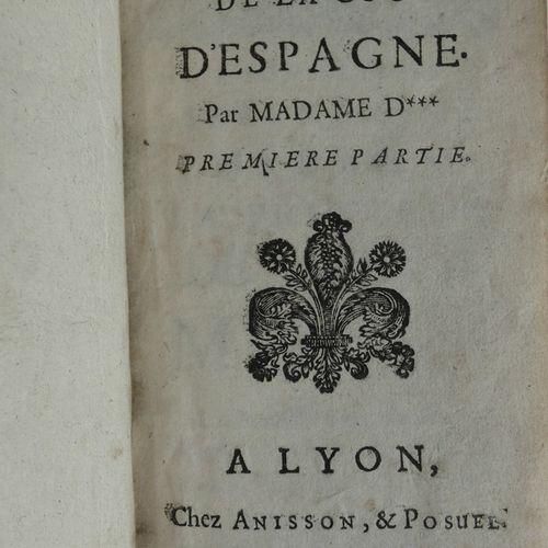 [AULNOY (Madame d')]. Mémoires de la Cour d'Espagne.Lyon, Aisson & Possuel, 1693…