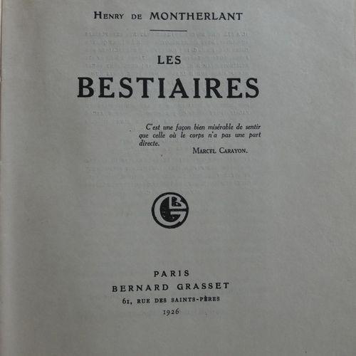 MONTHERLANT (Henry de). The Bestiaries. Paris, Bernard Grasset, 1926. In 4 (298 …