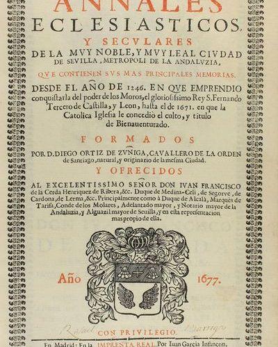 1677. LIVRE : (HISTOIRE RELIGION ). ORTIZ DE ZÚÑIGA, DIEGO : ANNALES ECCLESIALES…