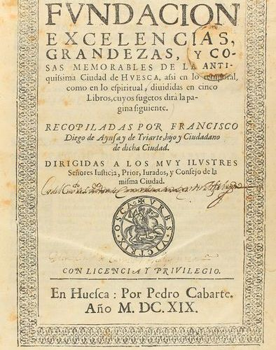1619 . BOOK: (HISTORY OF HUESCA) . AINSA AND YRIARTE, DIEGO OF: FOUNDATION EXCEL…