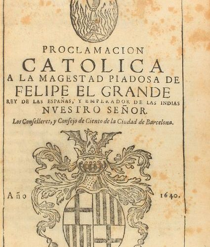 1640 . BOOK: (HISTORY CATALUNYA ). CATHOLIC PROCLAMATION TO THE PIOUS MAJESTY OF…