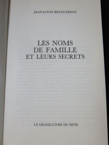 """Jean Louis BEAUCARNOT """"Les Noms de famille et leurs secrets"""". Robert Lafont, 198…"""