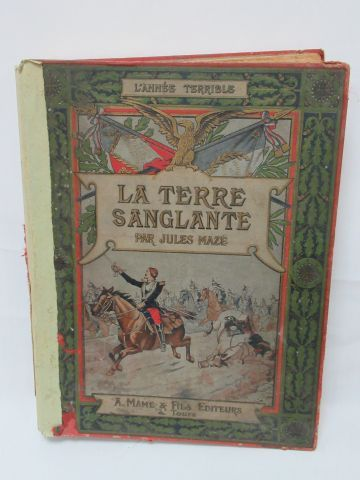 """Jules MAZE """"L'Année terrible : la Terre sanglante"""" Mame, 1904. (binding in used …"""