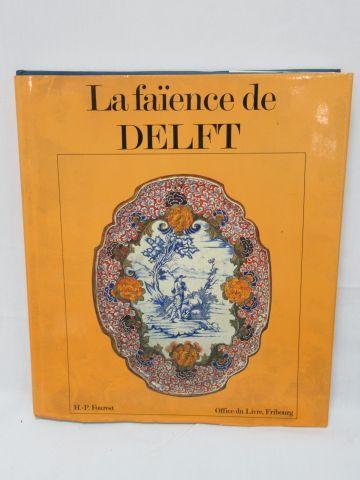 """FOUREST """"La Faïence de Delft"""" Office du Livre, 1980"""