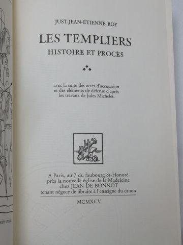 """Jean de BONNOT, Just Jean Etienne ROY """"Les Templiers : histoire et procès"""" 1995 …"""