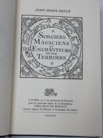 """Jean de BONNOT, Jean Marie ERTLE """"Sorciers, magiciens et enchanteurs de nos terr…"""