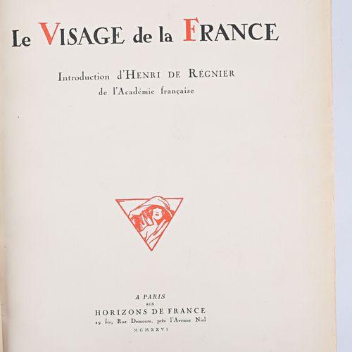 ANONYME Le visage de la France Paris Aux Horizons de France 1926 un volume grand…