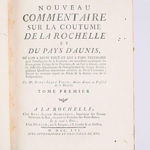 [REGIONALISME DROIT LA ROCHELLE]  VALIN René Josué Nouveau commentaire sur la co…