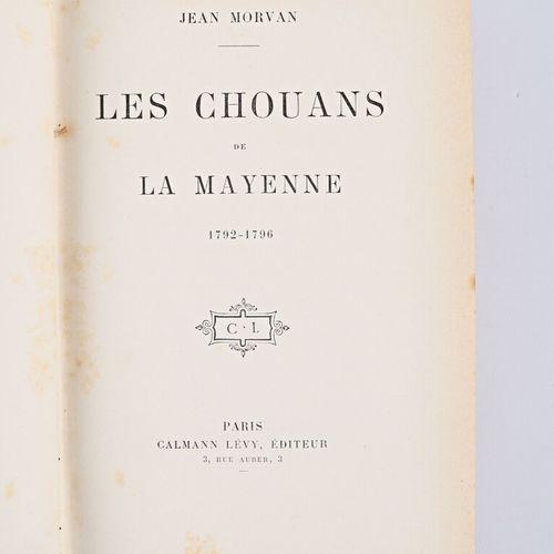 MORVAN Jean Les Chouans de la Mayenne 1792 1796 Paris, Calmann Lévy, sd 1 vol. I…