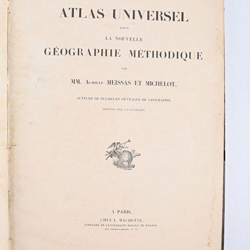 MEISSAS et MICHELOT Atlas universel pour la nouvelle géographie méthodique Paris…