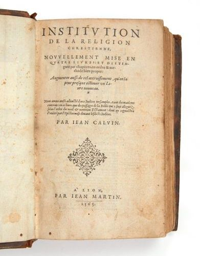 CALVIN, Jean. Institution of the Chrestian religion, newly put into four books: …