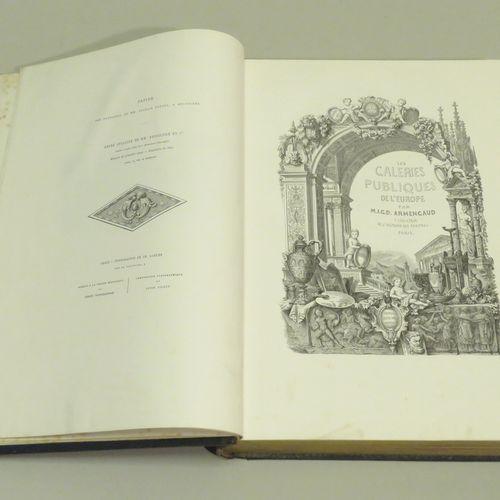 LES GALERIES PUBLIQUES DE L'EUROPE, par M.J.G.D. ARMENGAUD, Fondateur de L'Histo…