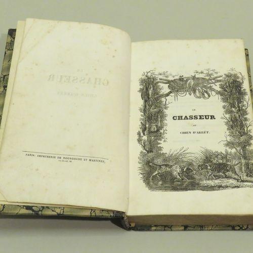 LE CHASSEUR AU CHIEN D'ARRÊT, contenant Les habitudes, Les Ruses Du Gibier ; l'A…