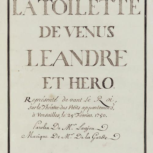 LA GARDE et LAUJON. La Toilette de Vénus, Léandre et Héro. Représenté devant le …