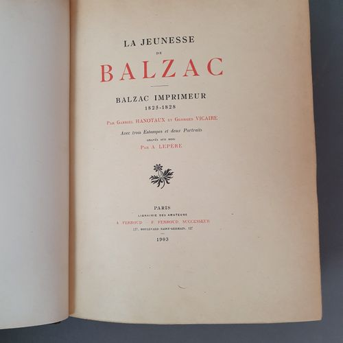 HANOTAUX (Gabriel) et Georges VICAIRE. La Jeunesse de Balzac. Balzac imprimeur 1…