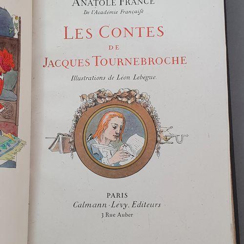 FRANCE (Anatole). Les Contes de Jacques Tournebroche. Paris, Calmann Lévy, 1908.…
