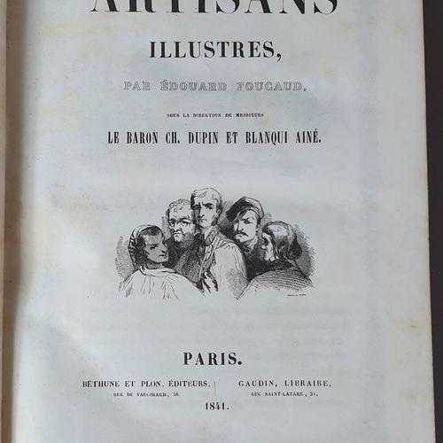 FOUCAUD (Édouard). Les Artisans illustres. Paris, Béthune et Plon, Gaudin, 1841.…