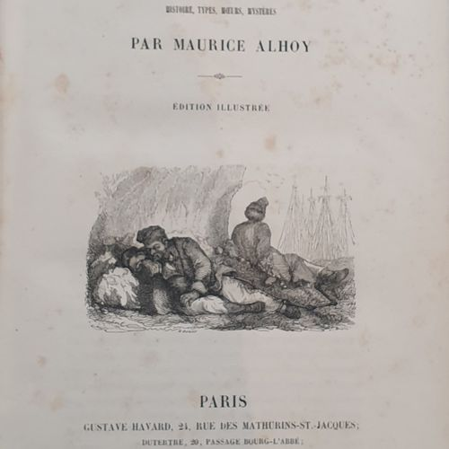 ALHOY (Maurice). The Bagnes. History, types, customs, mysteries. Paris, Gustave …