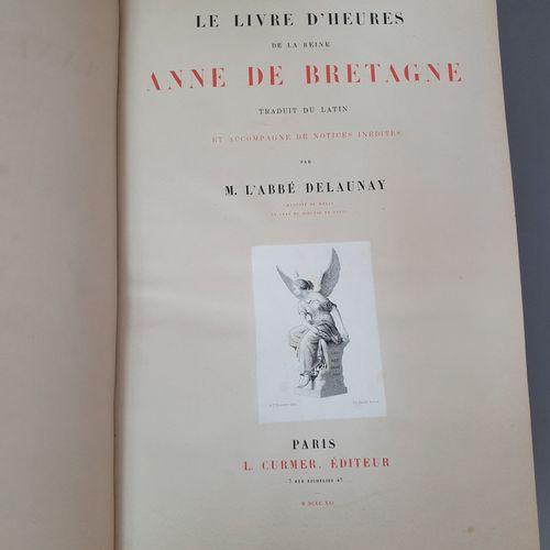 HEURES DE LA REINE ANNE DE BRETAGNE (Le Livre d ). Traduit du latin et accompagn…
