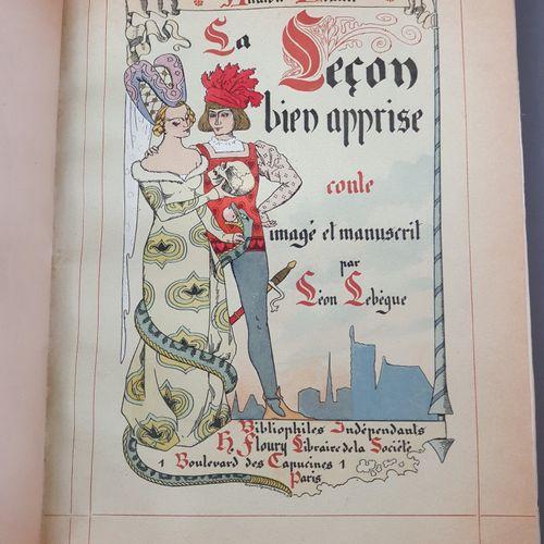 FRANCE (Anatole). La Leçon bien apprise. Conte imagé et manuscrit par Léon Lebèg…