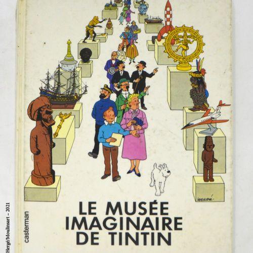 Dérivés HERGÉ/TINTIN  Le musée imaginaire de Tintin  Livre, Ed. Casterman, 1980,…
