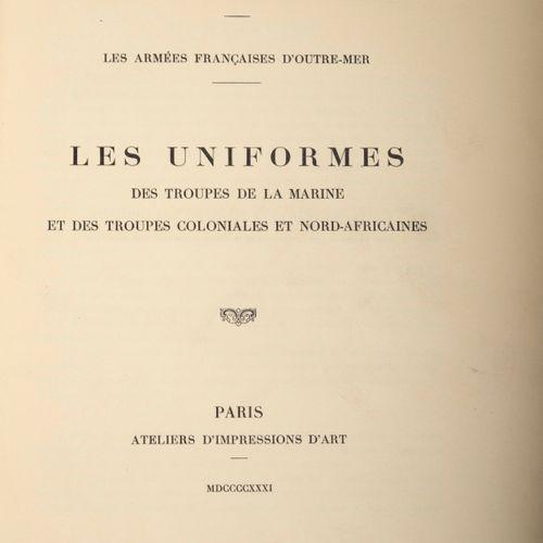 Dépreaux (A.). Colonial Exhibition of Paris 1931. Uniforms of the navy and colon…