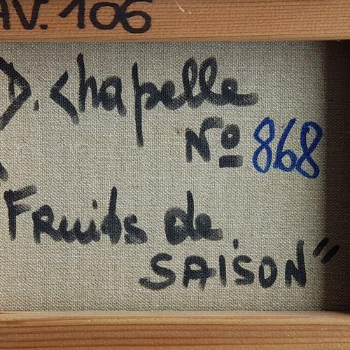 """CHAPELLE Dominique (1941) """" Fruits de saison"""" Huile sur toile signée en bas à ga…"""