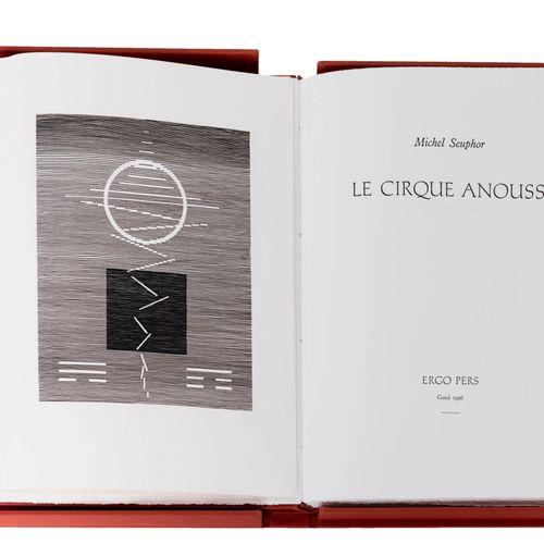 (Seuphor) Michel Seuphor, Le Cirque Anouss. Gand, Ergo Pers, 1996. In 4°. 104 nu…