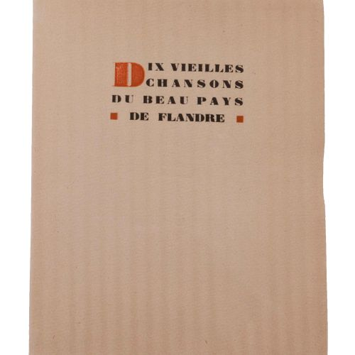 (Minne) Roger Avermaete, Dix Vieilles Chansons du Beau Pays de Flandre. 10 bois …