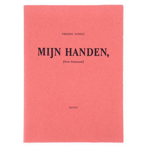 (De Cordier) Thierry Zondag, Mijn handen (Twee Probeersels).  (Brussel), Hayen, …