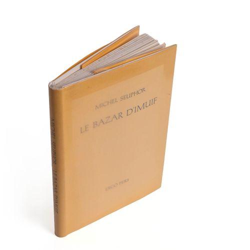 (Seuphor) Michel Seuphor, Le Bazar d'Imuif. (Gent), Ergo Pers, 1995. In 8°. 95 p…