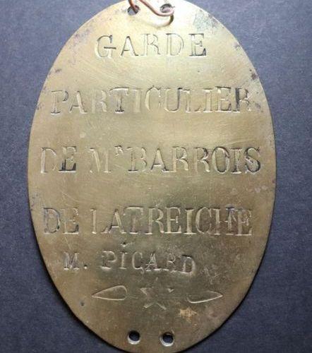 Plaque de garde chasse particulier.  Garde particulier de Mr BARROIS DE LATREICH…