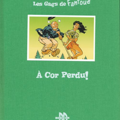 MEYNET Fanfoué. Les gags de Fanfoué, A cor perdu ! First edition 400 copies. Wel…