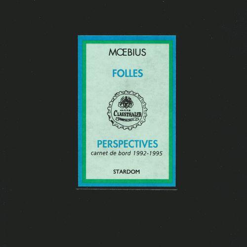 MOEBIUS Moebius. Folles perspectives. Tirage de tête 2000 ex. N°/S. Carnet relié…