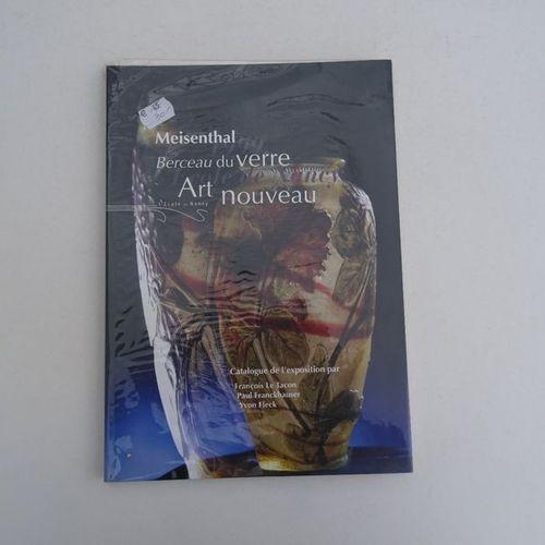 """""""Meisenthal : Berceau du verre Art Nouveau """", [exhibition catalogue],Collective …"""