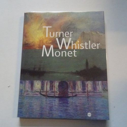 """Turner, Whistler, Monet,"" [exhibition catalogue], Collective work under the dir…"