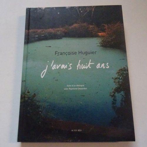 """""""J'avais huit ans"""", Françoise Huguier; Ed. Acte Sud, 2005, 196 p. (state of use)"""