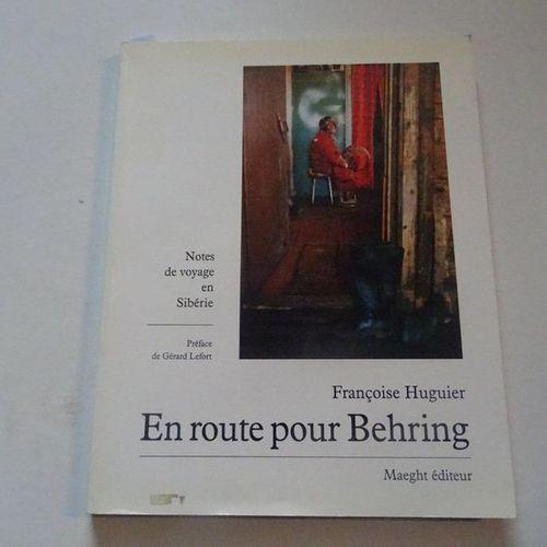 """""""En route pour Behring"""", Françoise Huguier; Ed. Maeght éditeur, 1993, 152 p. (st…"""