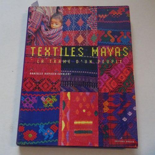 """""""Textiles Maya: La trame d'un peuple"""", Danielle Dupiech Cavaleri; UNESCO Publish…"""