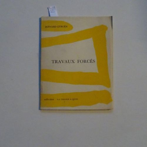 """""""Forced labour"""", Bernard Citroën; Ed. Osmose, 1952, not paginated (average condi…"""