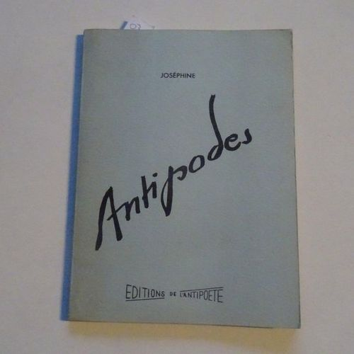 """Antipodes"", Joséphine; Ed. Editions de l'antipoète, 1957, 68 p. (state of use: …"