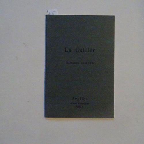 """La Cuiller : Collection de M.H.F.R."", [exhibition catalogue], Collective work u…"