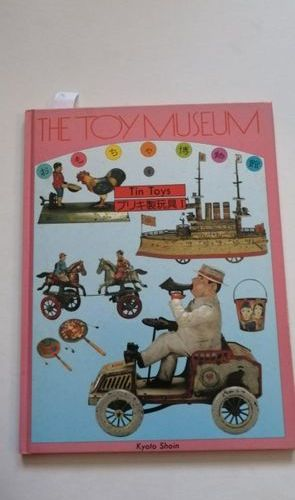 """The toy museum: I Tin Toys"", Collective work under the direction of the Tin Toy…"