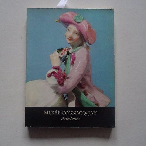 """""""Musée Cognac Jay: II Porcelaine"""", [collection catalogue], Thérèse Burollet; Ed.…"""