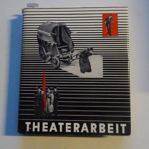 """""""Theaterarbeit"""", Ruth Berlau, Bertolt Brecht, Claus Hubalek, Peter Palizsch, Kät…"""