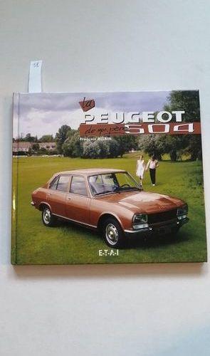 """""""La Peugeot 504 de mon père"""", François Allain; Ed. Etai, 2000, 520 p. (fairly go…"""