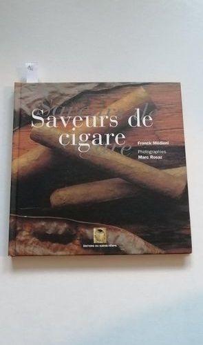 """"""" Saveur de cigare """", Franck Médioni, Marc Rosaz; Ed. Garde temps, 1998, 96 p. (…"""